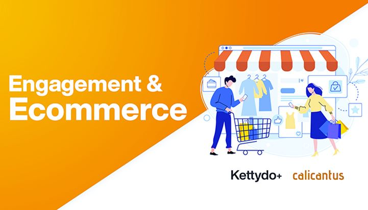 Kettydo+ e Calicantus stringono un accordo per unire Engagement ed E-commerce