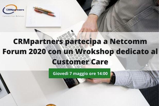 CRMpartners-partecipa-a-Netcomm-Forum-2020-con-un-Wrokshop-dedicato-al-Customer-Care.jpg