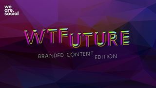 WTFuture-Branded-Content-Edition.jpg