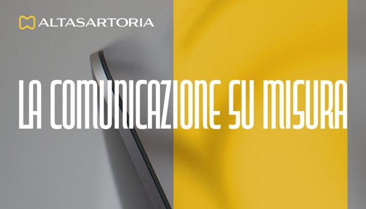 """""""La comunicazione su misura"""" è il payoff lanciato da AltaSartoria sul finire del 2020"""