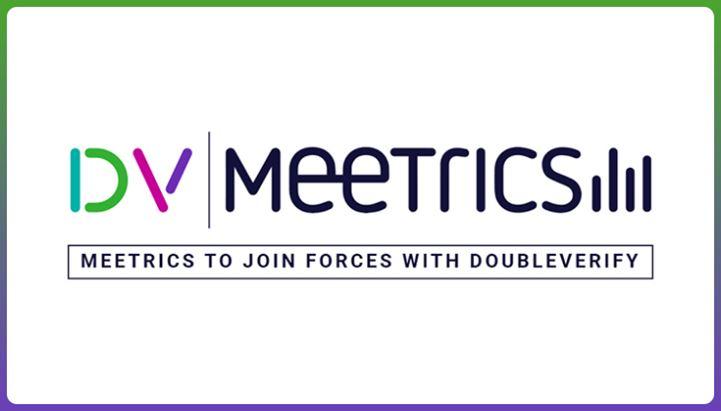 DoubleVerify acquisisce Meetrics e si rafforza in Europa